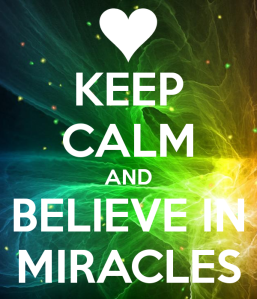 KeepCalmBelieveInMiracles